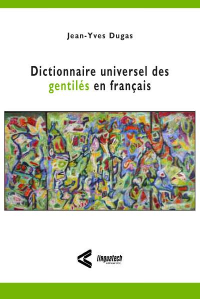 Dictionnaire universel <br/>des gentilés en français
