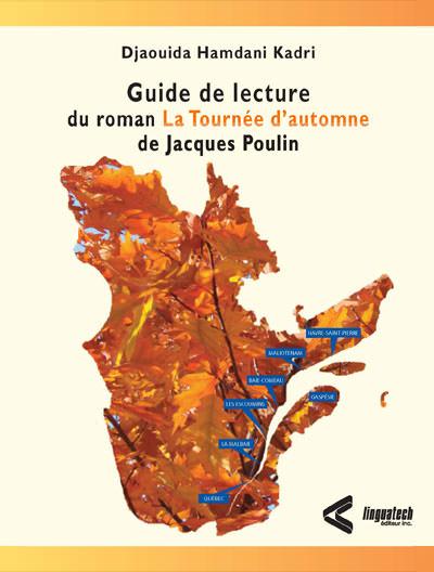 Guide de lecture du roman <i>La Tournée d'automne</i> de Jacques Poulin